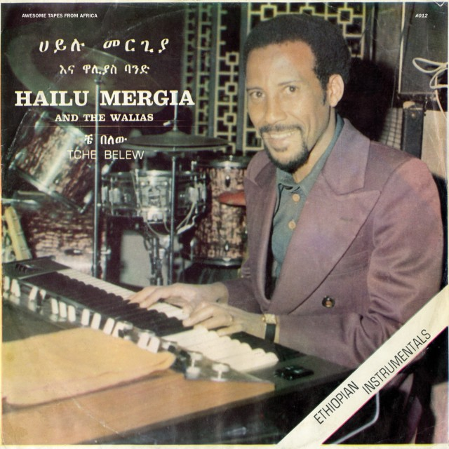 Hailu Mergia & The Walias – Tche Belew